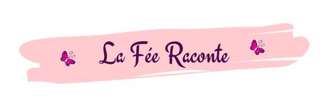 La Fée Raconte